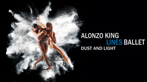 Alonzo King Lines Ballet - Dust and Light
