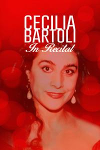 Cecilia Bartoli in Recital