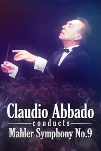 Claudio Abbado Conducts Mahler: Symphony No.9