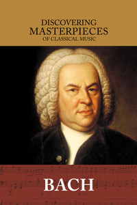 Discovering Masterpieces of Classical Music - Bach