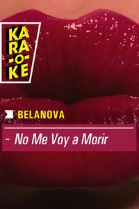 Karaoke - Belanova - No me voy a morir