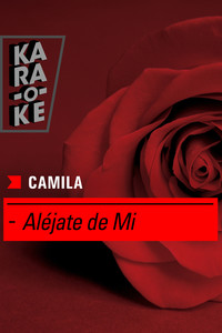Karaoke - Camila - Aléjate de Mi