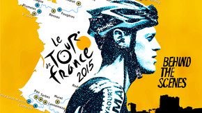 Le Tour de France 2015: Behind the Scenes