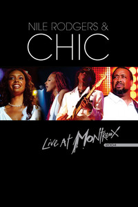 Nile Rodgers & Chic - Live at Montreux 2004