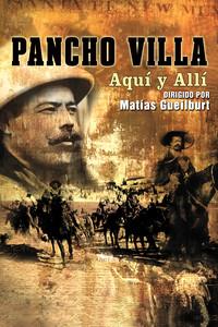 Pancho Villa Aquí y Allí