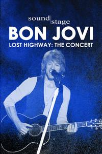 Soundstage - Bon Jovi, Lost Highway: The Concert