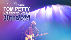 Soundstage - Tom Petty: Live from Gatorville - 30th Anniversary Concert