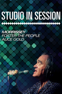 Studio in Session - Morrissey, Foster The people, Alice Gold